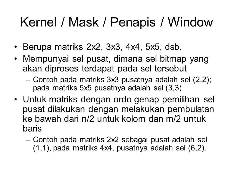 Kernel / Mask / Penapis / Window