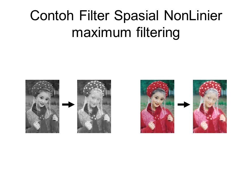 Contoh Filter Spasial NonLinier maximum filtering