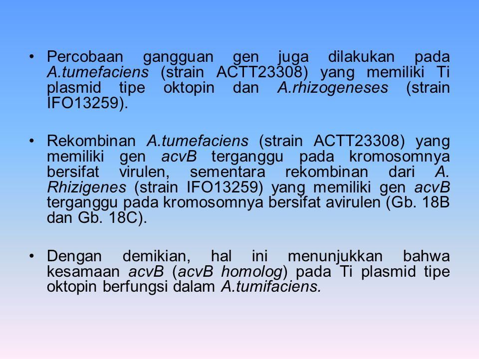 Percobaan gangguan gen juga dilakukan pada A