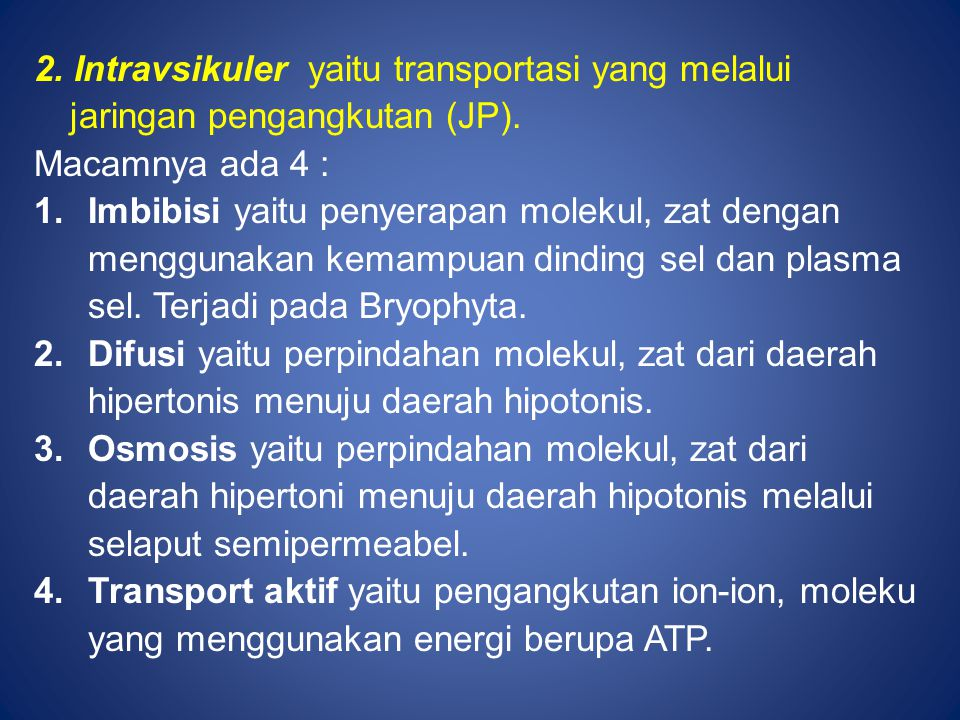 2. Intravsikuler yaitu transportasi yang melalui jaringan pengangkutan (JP).