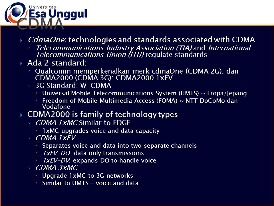 CDMA CdmaOne: technologies and standards associated with CDMA