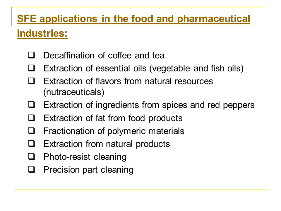 SFE applications in the food and pharmaceutical industries: