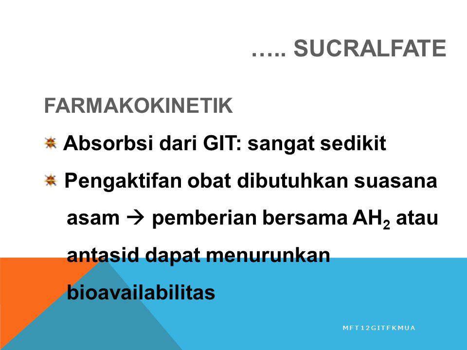 ….. SUCRALFATE FARMAKOKINETIK Absorbsi dari GIT: sangat sedikit