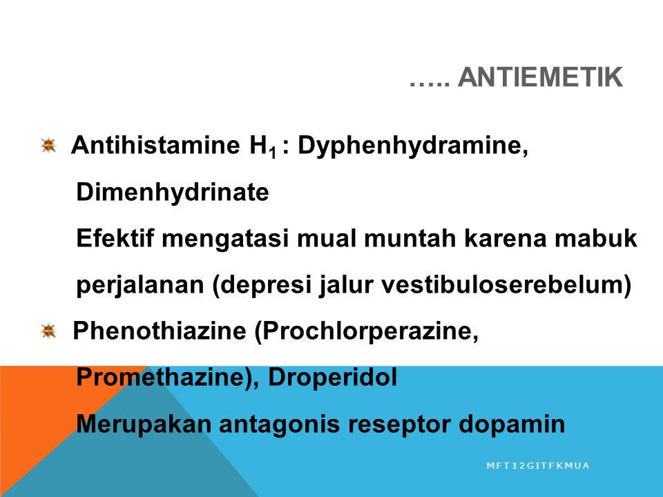 ….. ANTIEMETIK Antihistamine H1 : Dyphenhydramine, Dimenhydrinate