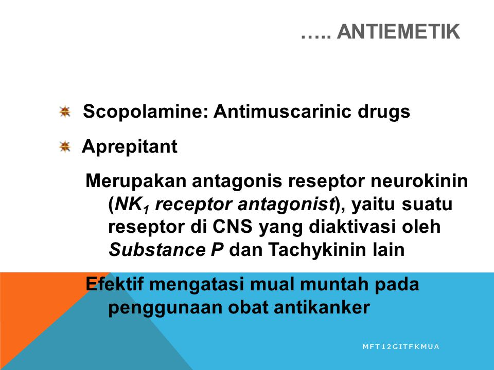 ….. ANTIEMETIK Scopolamine: Antimuscarinic drugs Aprepitant