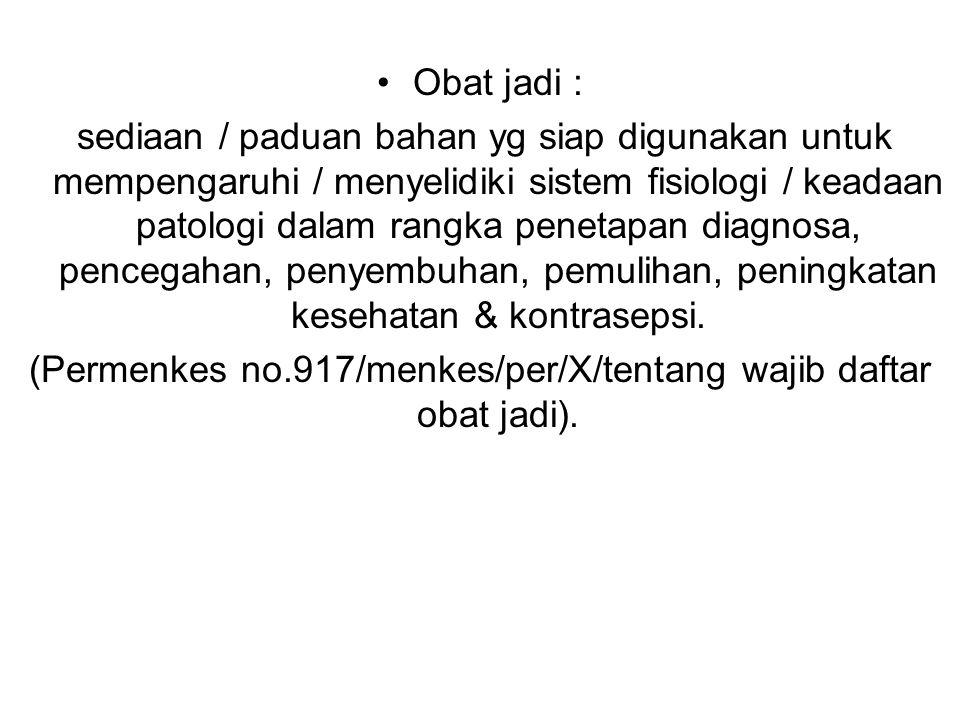(Permenkes no.917/menkes/per/X/tentang wajib daftar obat jadi).