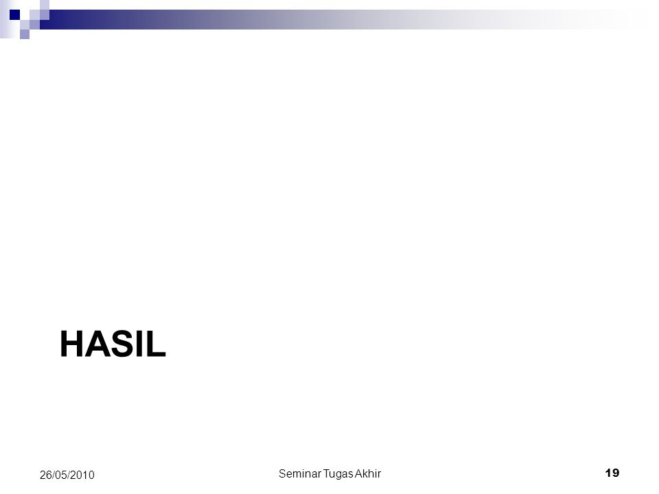 HASIL 26/05/2010 Seminar Tugas Akhir