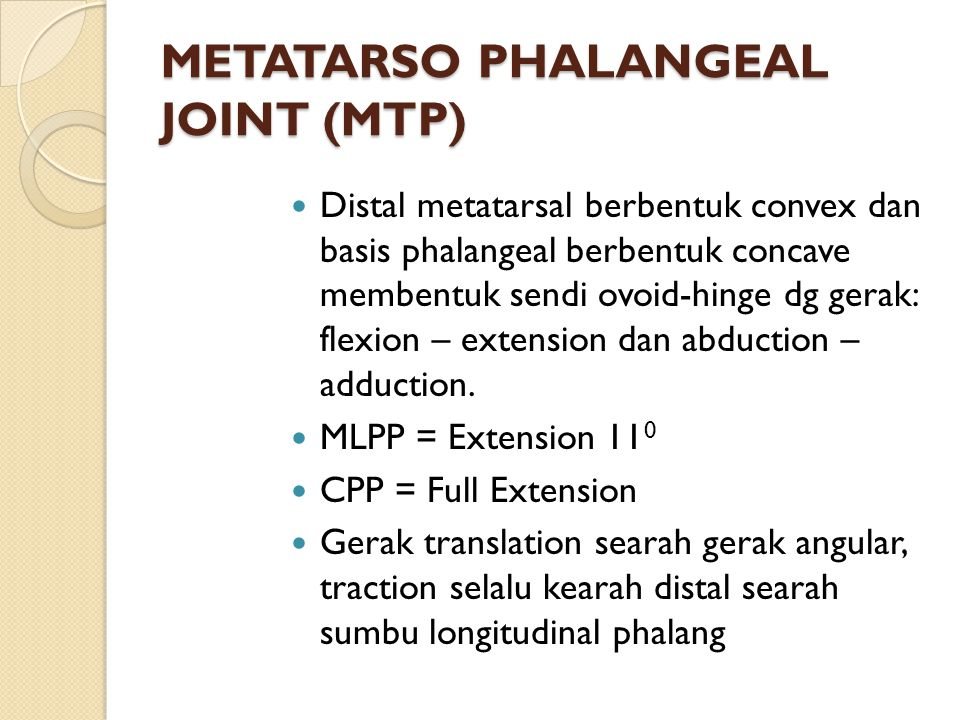 METATARSO PHALANGEAL JOINT (MTP)