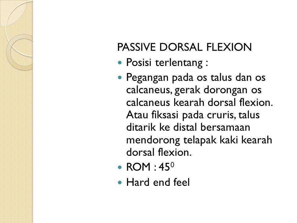 PASSIVE DORSAL FLEXION