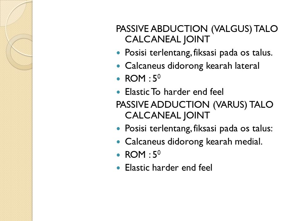 PASSIVE ABDUCTION (VALGUS) TALO CALCANEAL JOINT