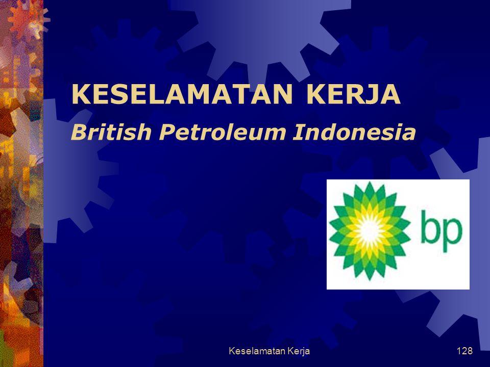 KESELAMATAN KERJA British Petroleum Indonesia