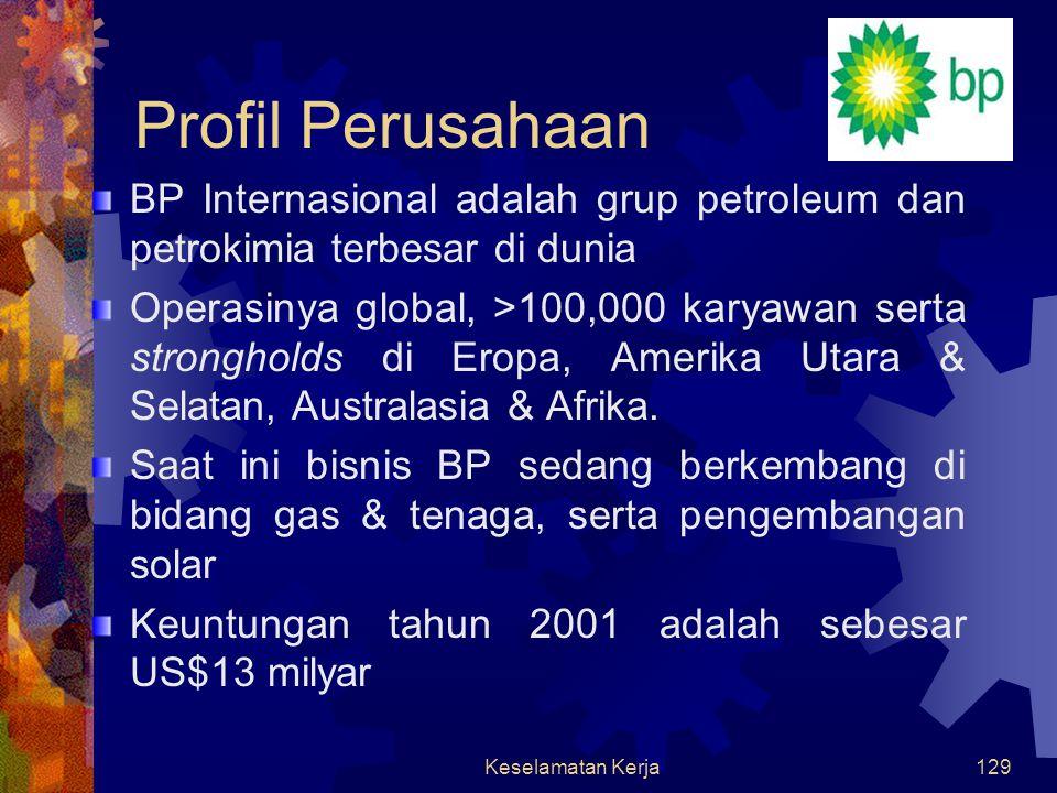 Profil Perusahaan BP Internasional adalah grup petroleum dan petrokimia terbesar di dunia.