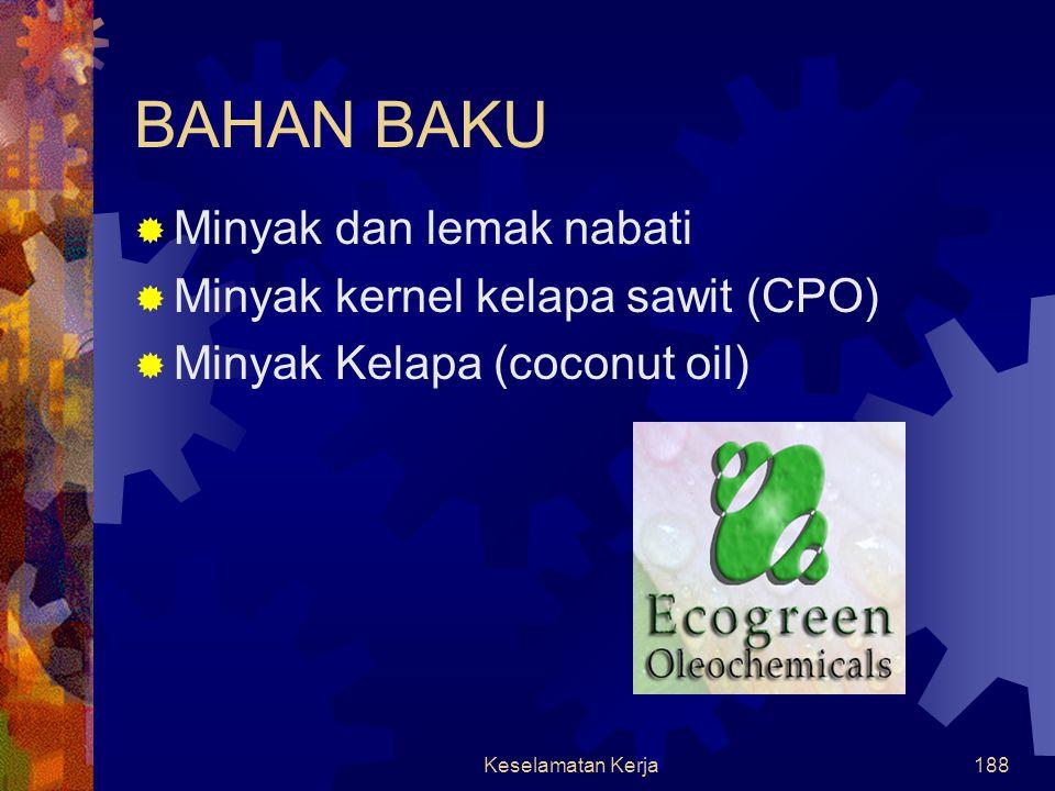 BAHAN BAKU Minyak dan lemak nabati Minyak kernel kelapa sawit (CPO)