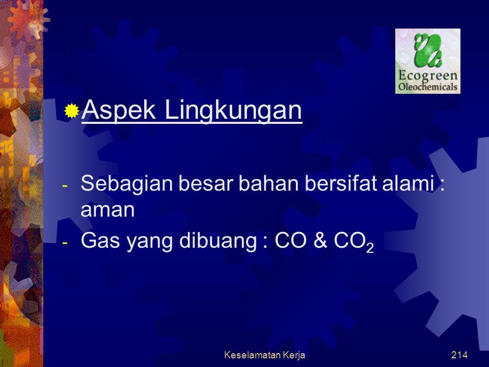Aspek Lingkungan Sebagian besar bahan bersifat alami : aman