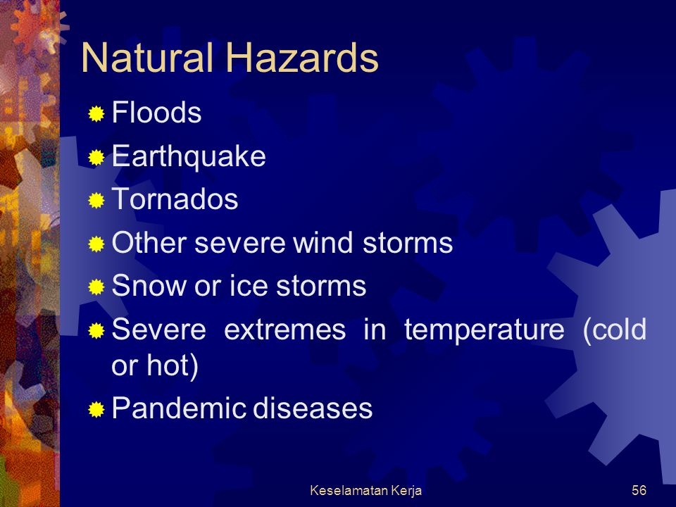Natural Hazards Floods Earthquake Tornados Other severe wind storms