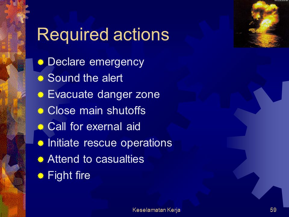 Required actions Declare emergency Sound the alert