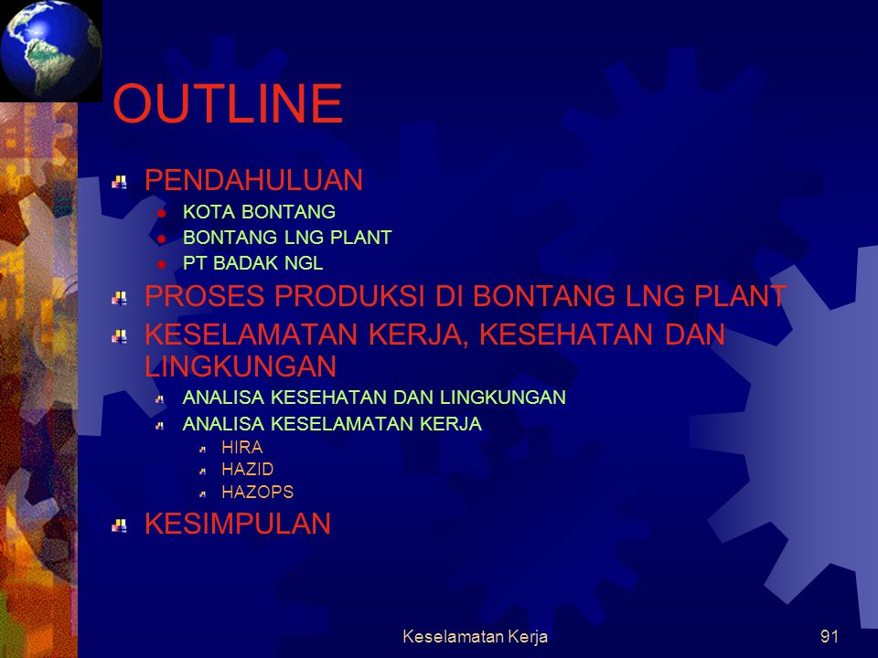 OUTLINE PENDAHULUAN PROSES PRODUKSI DI BONTANG LNG PLANT