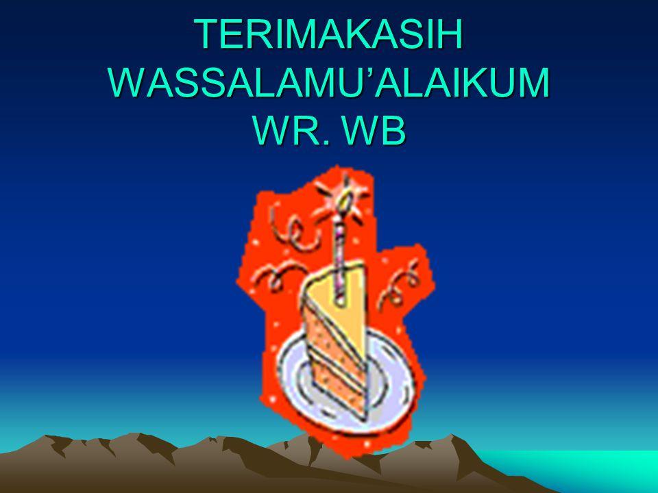 TERIMAKASIH WASSALAMU'ALAIKUM WR. WB