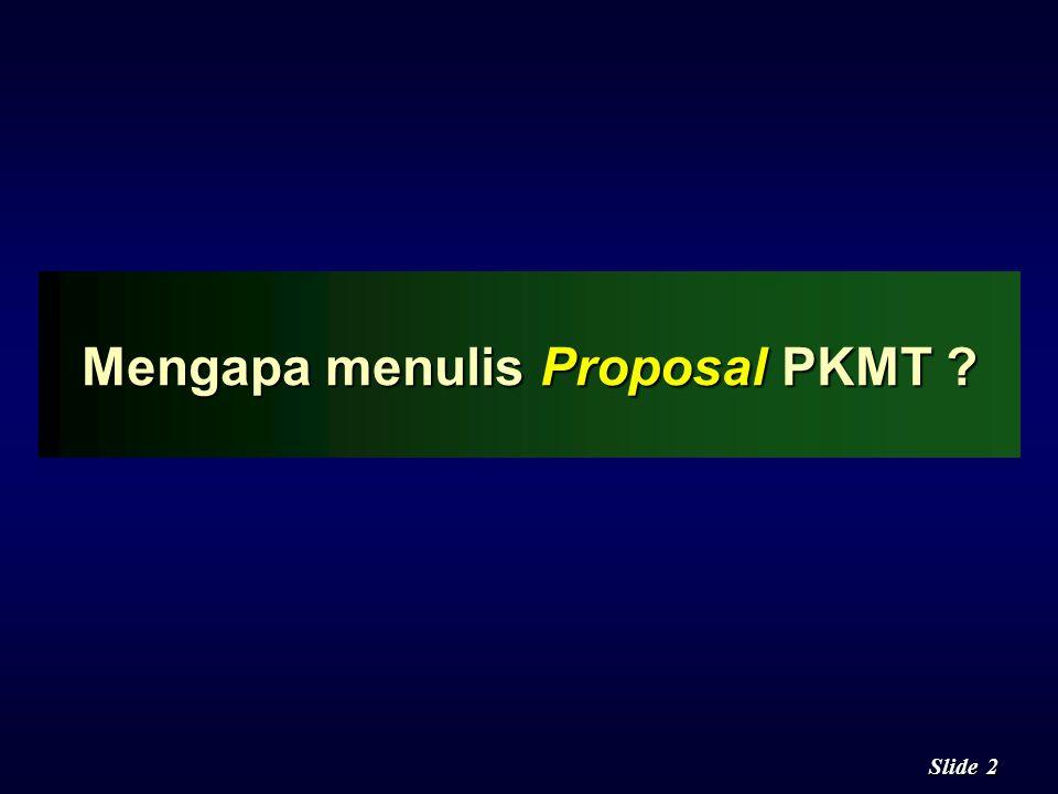 Mengapa menulis Proposal PKMT
