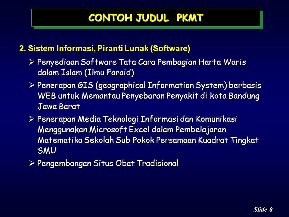 CONTOH JUDUL PKMT 2. Sistem Informasi, Piranti Lunak (Software)