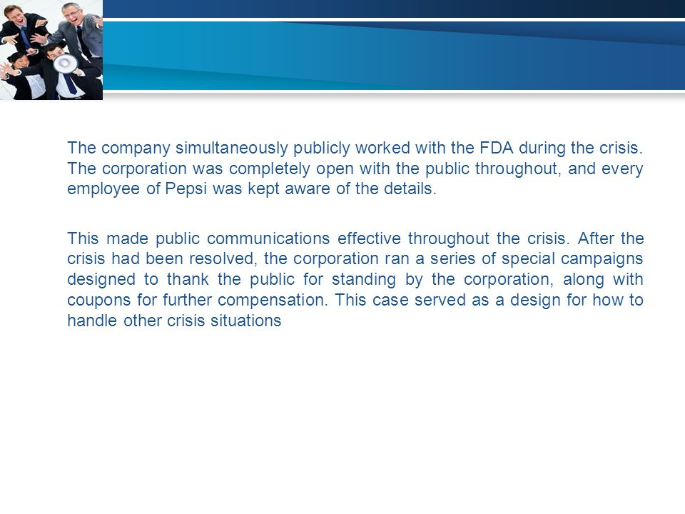 The company simultaneously publicly worked with the FDA during the crisis.