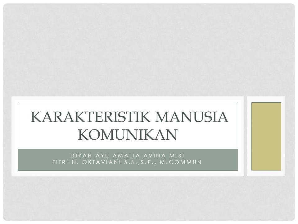 KARAKTERISTIK MANUSIA KOMUNIKAN
