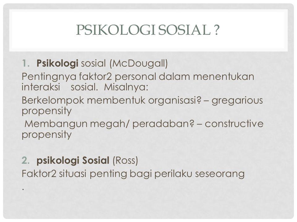 PSIKOLOGI SOSIAL Psikologi sosial (McDougall)
