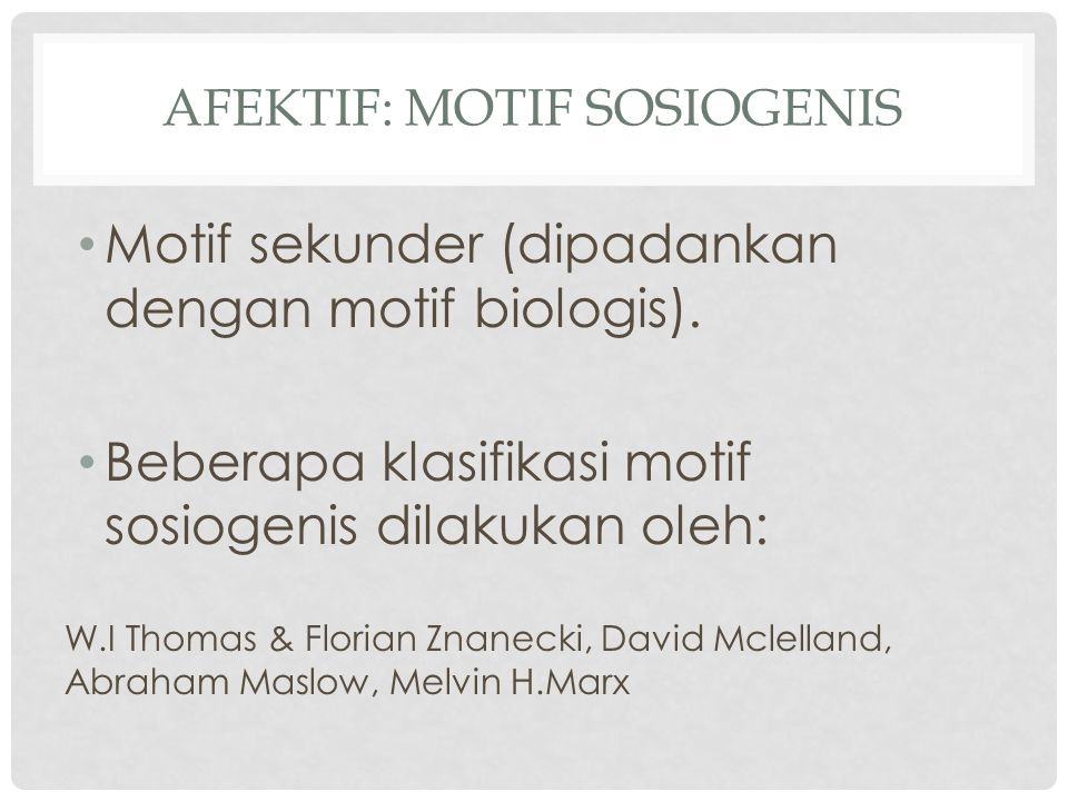 Afektif: Motif sosiogenis