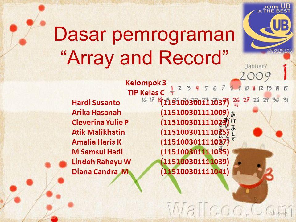 Dasar pemrograman Array and Record Kelompok 3 TIP Kelas C