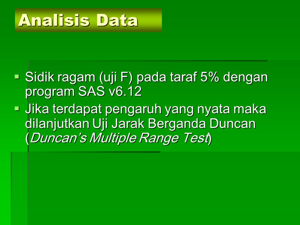 Analisis Data Sidik ragam (uji F) pada taraf 5% dengan program SAS v6.12.