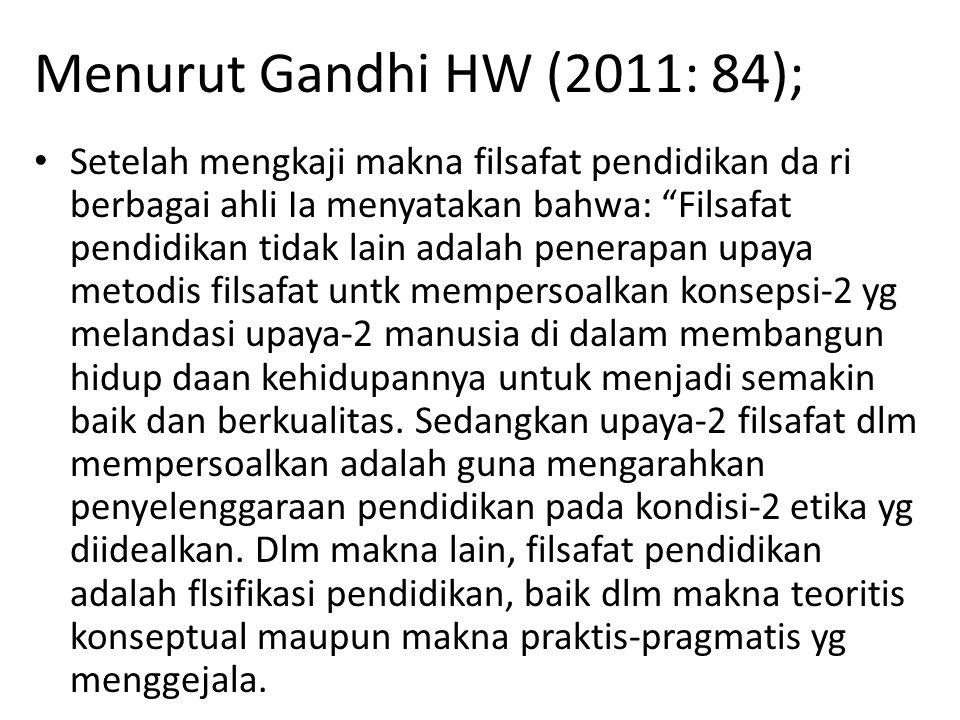 Menurut Gandhi HW (2011: 84);