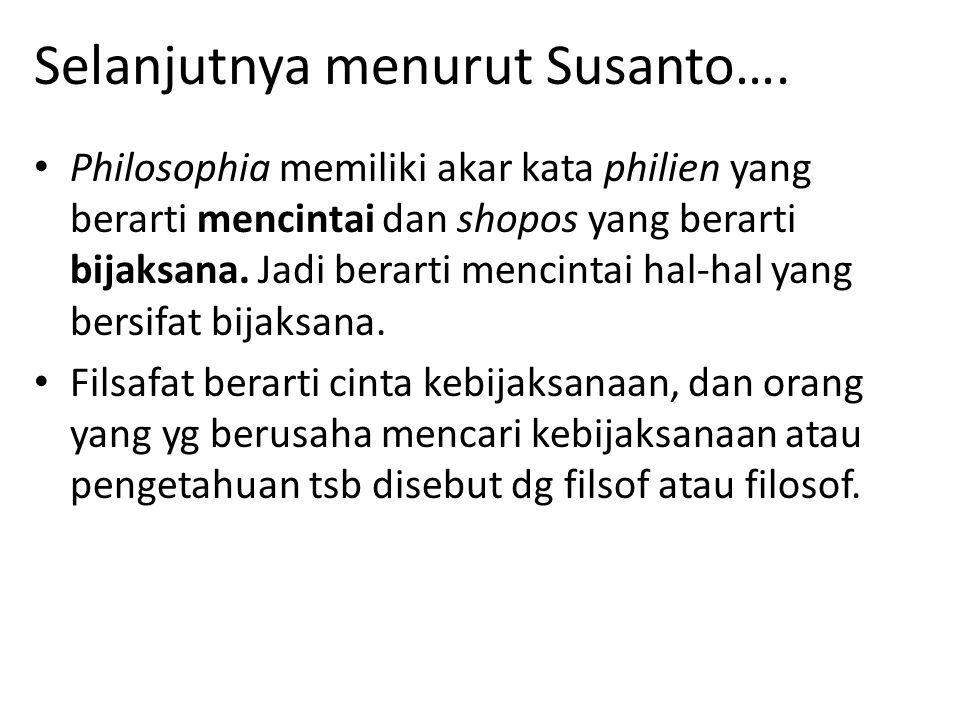 Selanjutnya menurut Susanto….