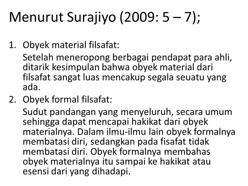 Menurut Surajiyo (2009: 5 – 7);