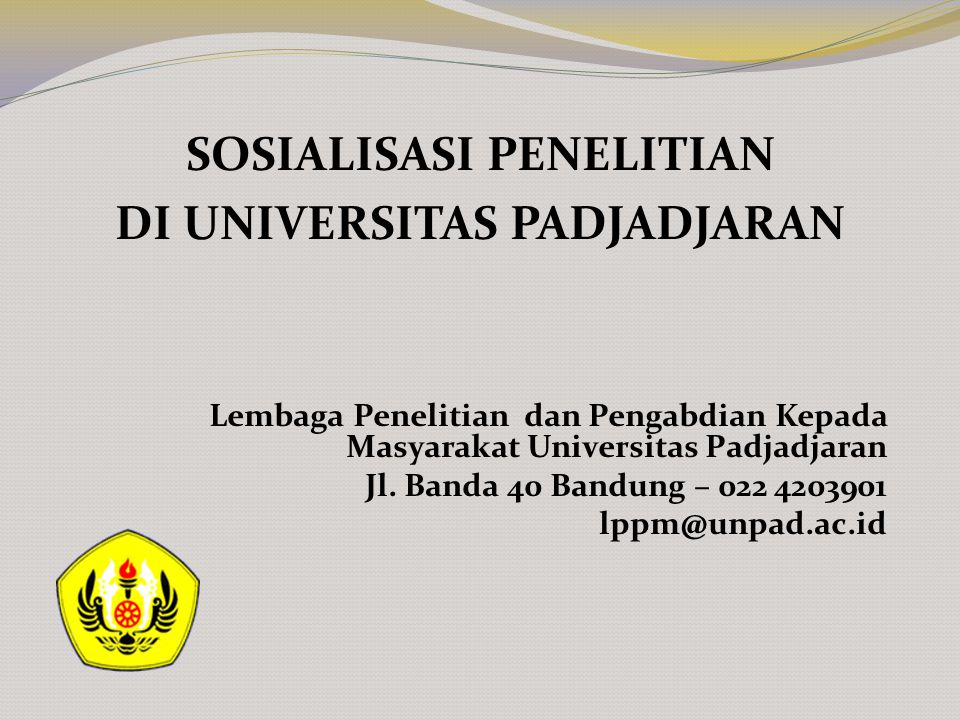 SOSIALISASI PENELITIAN DI UNIVERSITAS PADJADJARAN