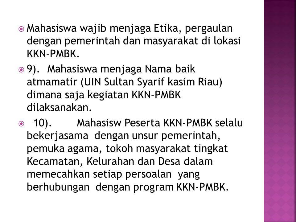 Mahasiswa wajib menjaga Etika, pergaulan dengan pemerintah dan masyarakat di lokasi KKN-PMBK.