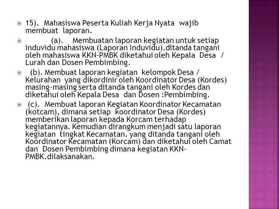 15). Mahasiswa Peserta Kuliah Kerja Nyata wajib membuat laporan.