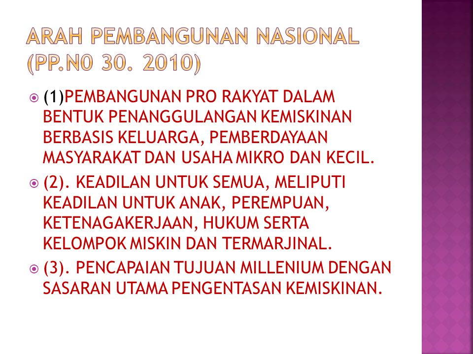 ARAH PEMBANGUNAN NASIONAL (PP.N0 30. 2010)