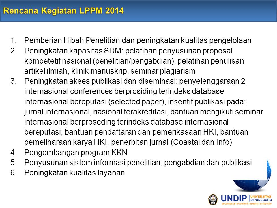 Rencana Kegiatan LPPM 2014 Pemberian Hibah Penelitian dan peningkatan kualitas pengelolaan.
