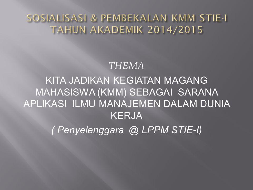 SOSIALISASI & PEMBEKALAN KMM STIE-I TAHUN AKADEMIK 2014/2015