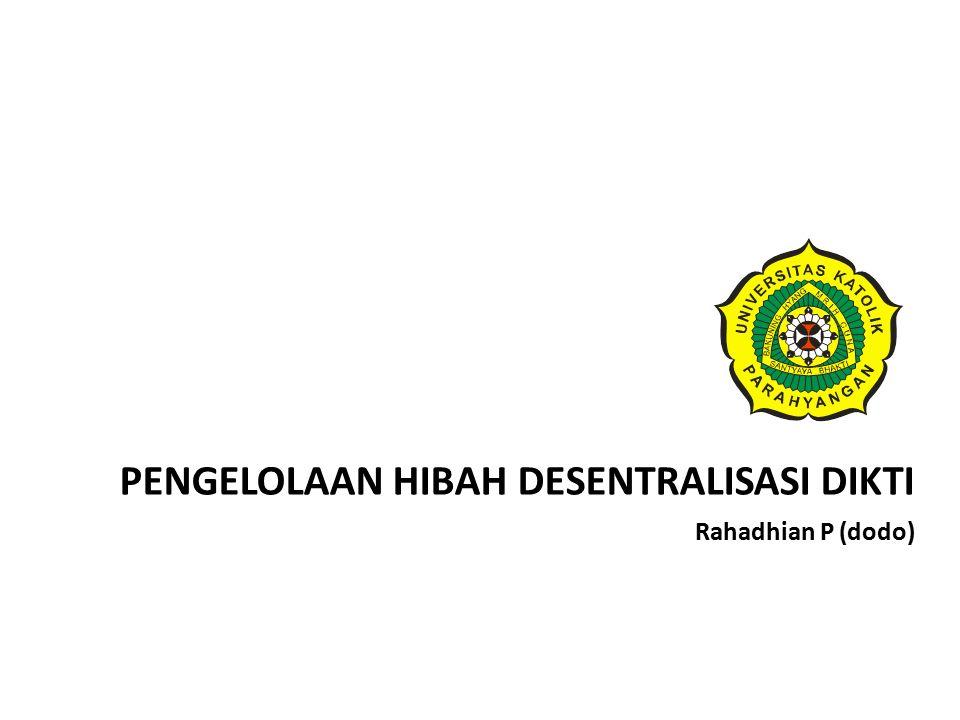 PENGELOLAAN HIBAH DESENTRALISASI DIKTI Rahadhian P (dodo)