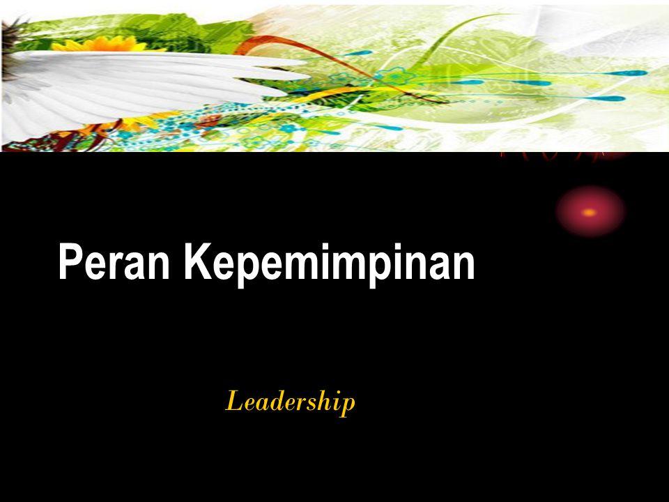 Peran Kepemimpinan Leadership