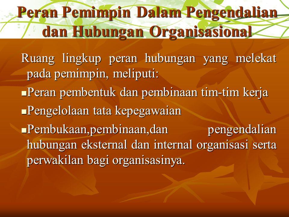 Peran Pemimpin Dalam Pengendalian dan Hubungan Organisasional