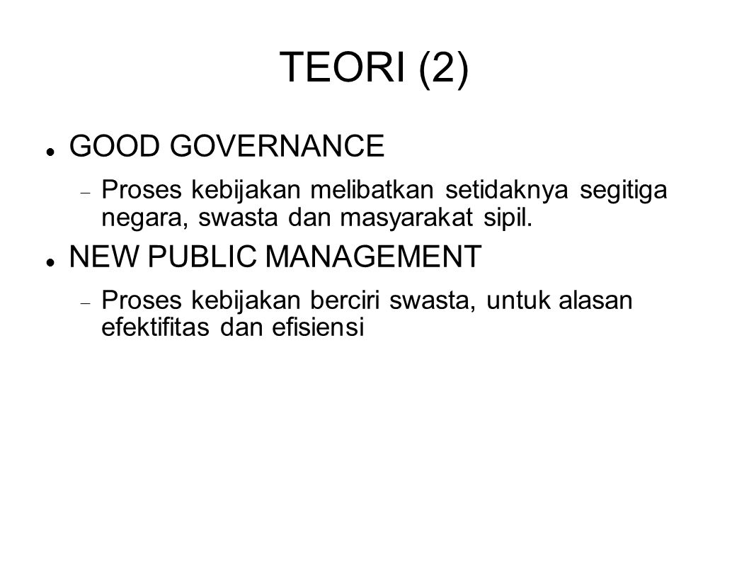 TEORI (2) GOOD GOVERNANCE NEW PUBLIC MANAGEMENT