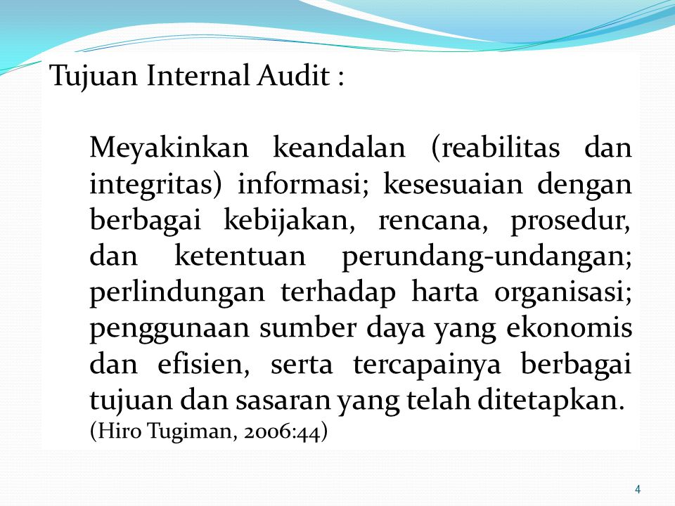 Tujuan Internal Audit :