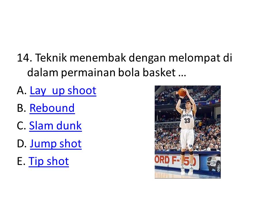 14. Teknik menembak dengan melompat di dalam permainan bola basket … A