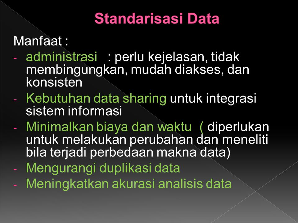 Standarisasi Data Manfaat :