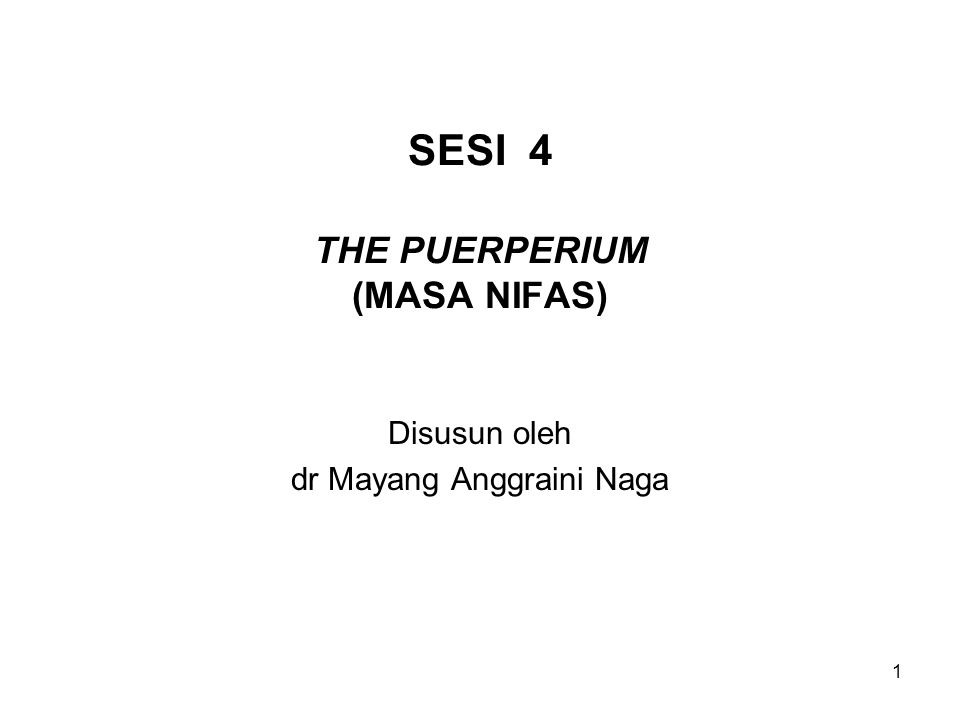 SESI 4 THE PUERPERIUM (MASA NIFAS)