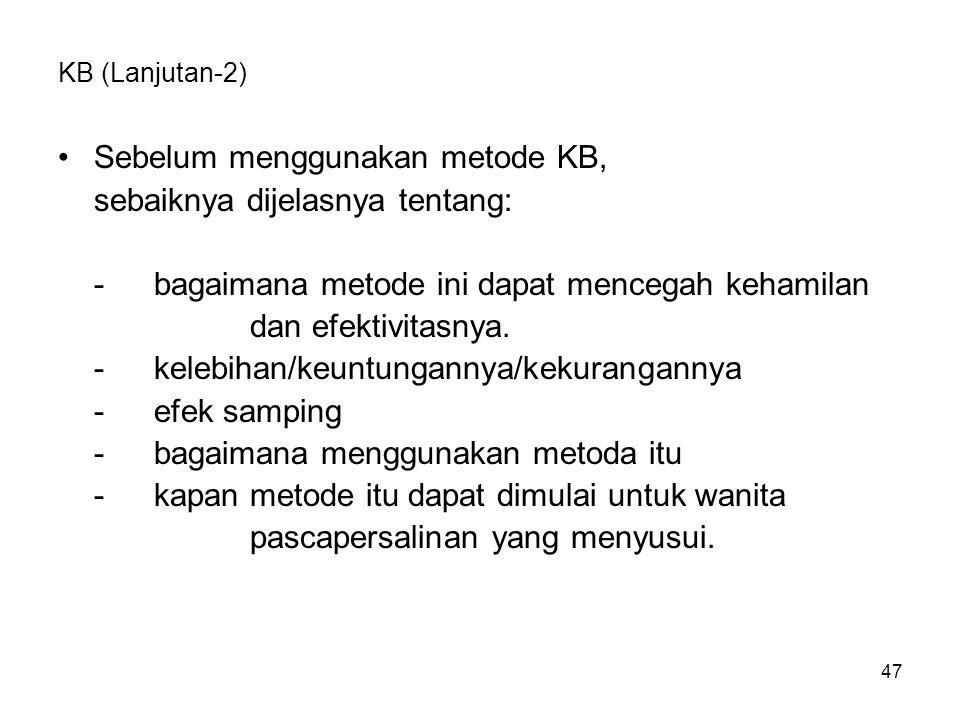 Sebelum menggunakan metode KB, sebaiknya dijelasnya tentang: