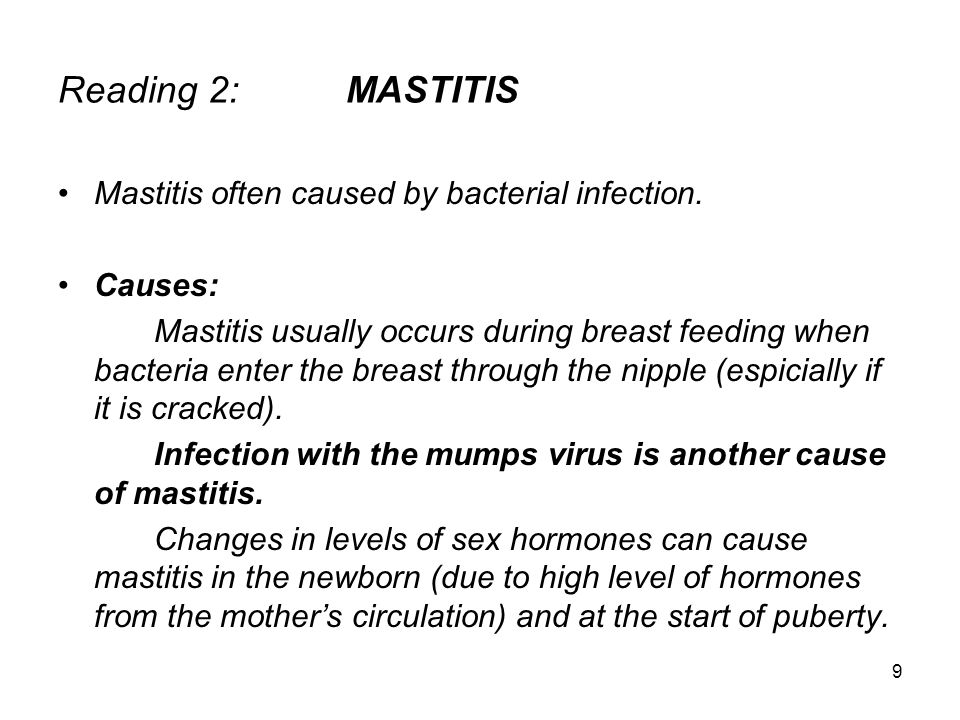 Reading 2: MASTITIS Mastitis often caused by bacterial infection.