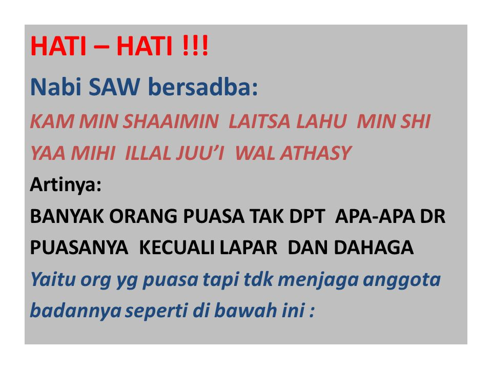 HATI – HATI !!! Nabi SAW bersadba: